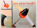 just plain beads! Refining Skills for Glass Beadmakers