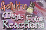 Spotlight on Magic Color Reactions Vol. 5